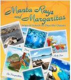 Manta Rays and Margarita by Karen Begelfer